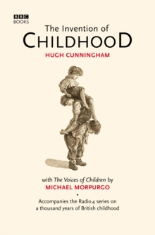 The Invention of Childhood, Hardback