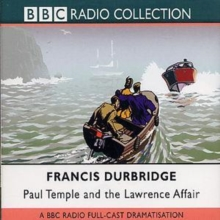 Paul Temple and the Lawrence Affair : BBC Radio 4 Full Cast Dramatisation, CD-Audio