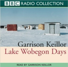 Lake Wobegon Days : Original Radio 4 Broadcast, CD-Audio