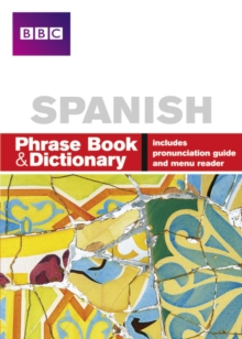 BBC Spanish Phrase Book & Dictionary, Paperback Book