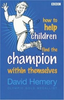 How to Help Children Find the Champion Inside Themselves, Paperback