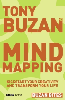 Mind Mapping : Kickstart Your Creativity and Transform Your Life, Paperback Book