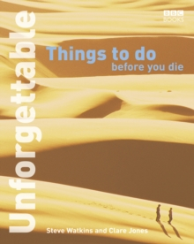 Unforgettable Things to Do Before You Die, Paperback Book