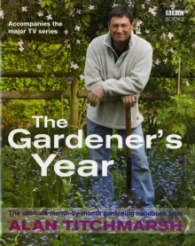 Alan Titchmarsh, the Gardener's Year, Hardback