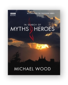 In Search of Myths and Heroes, Hardback Book