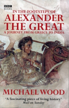 In the Footsteps of Alexander the Great, Paperback Book
