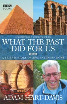 What the Past Did for Us, Hardback Book