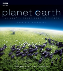 Planet Earth : A Fresh Look at a Spectacular World, Hardback