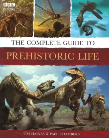 The Complete Guide to Prehistoric Life, Hardback