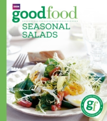 Good Food: Seasonal Salads : Triple-tested Recipes, Paperback