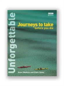 Unforgettable Journeys to Take Before You Die, Paperback