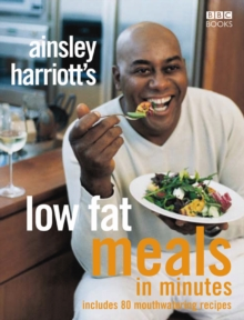 Ainsley Harriott's Low Fat Meals in Minutes, Paperback
