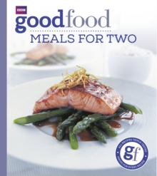 Good Food: Meals for Two : Triple-tested Recipes, Paperback Book