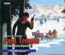 Paul Temple and the Geneva Mystery : BBC Radio 4 Full-cast Dramatisation, CD-Audio Book