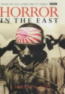 Horror in the East : The Japanese at War 1931-1945, Hardback