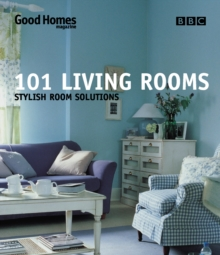 Good Homes 101 Living Rooms : Stylish Room Solutions, Paperback