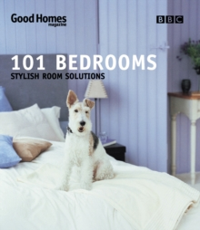 Good Homes 101 Bedrooms : Stylish Room Solutions, Paperback