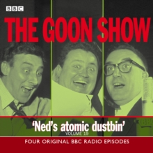 The Goon Show : Ned's Atomic Dustbin Volume 19, CD-Audio Book