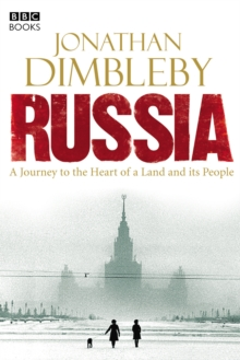 Russia : A Journey to the Heart of a Land and Its People, Hardback