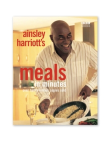 Ainsley Harriott: Meals in Minutes, Paperback