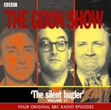 The Goon Show : The Silent Bugler Volume 17, CD-Audio