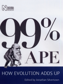 99% Ape : How Evolution Adds Up, Paperback Book