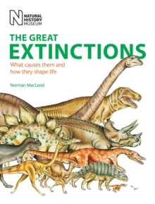 The Great Extinctions : What Causes Them and How They Shape Life, Paperback