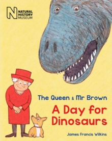 The Queen & Mr Brown : A Day for Dinosaurs, Paperback