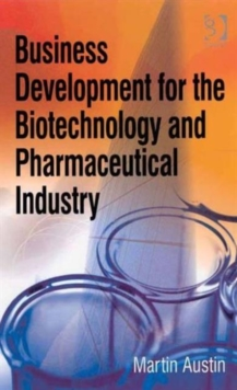 Business Development for the Biotechnology and Pharmaceutical Industry, Hardback