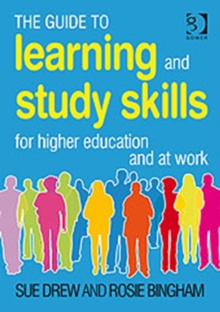 The Guide to Learning and Study Skills : For Higher Education and at Work, Paperback