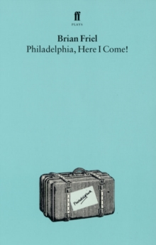 Philadelphia, Here I Come!, Paperback Book
