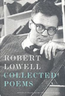 The Collected Poems of Robert Lowell : Collected Poems, Hardback