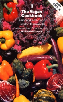 The Vegan Cookbook : Over 200 All Completely Free from Animal Produce, Paperback Book