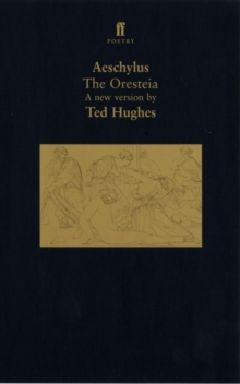 The Oresteia : A Translation of Aeschylus' Trilogy of Plays A Translation of Aeschylus' Trilogy of Plays, Paperback Book