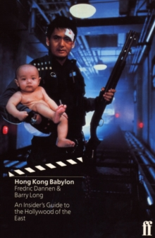 Hong Kong Babylon : An Insider's Guide to the Hollywood of the East, Paperback