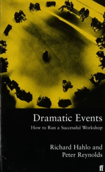 Dramatic Events : How to Run a Successful Workshop, Paperback