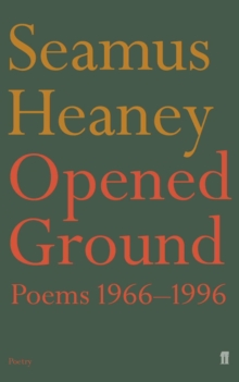 Opened Ground : Poems, 1966-96, Paperback