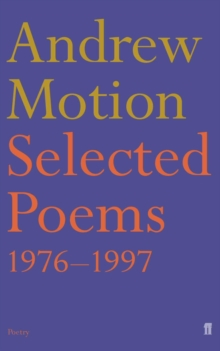 Selected Poems of Andrew Motion, Paperback