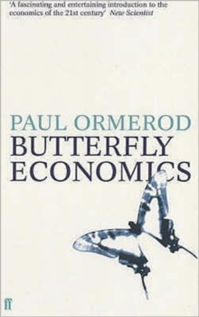Butterfly Economics : A New General Theory of Economic and Social Behaviour, Paperback