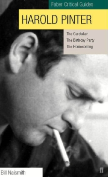 "Harold Pinter: Faber Critical Guide : ""The Caretaker"", ""Birthday Party"", ""The Homecoming"", Paperback"
