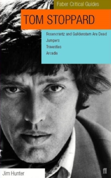 Tom Stoppard: Faber Critical Guide : Rosencrantz and Guildenstern are Dead, Jumpers, Travesties, Arcadia, Paperback Book