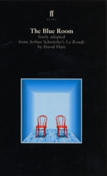 The Blue Room : Freely Adapted from Arthur Schnitzler's La Ronde, Paperback Book