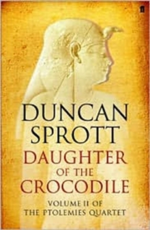 The Lady of the Crocodiles : The Ptolemies Quartet Book 2, Paperback