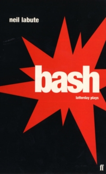 Bash : Latterday Plays, Paperback
