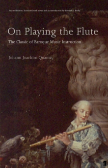 On Playing the Flute : The Classic of Baroque Music Instruction, Paperback
