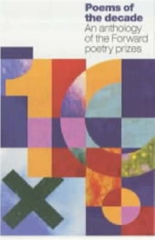 Poems of the Decade : An Anthology of the Forward Poetry Prizes, Paperback Book