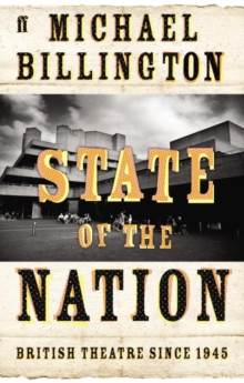 State of the Nation : British Theatre Since 1945, Hardback Book