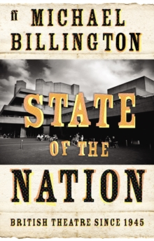 State of the Nation : British Theatre Since 1945, Paperback