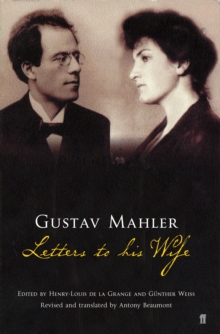 Gustav Mahler : Letters to His Wife, Paperback Book