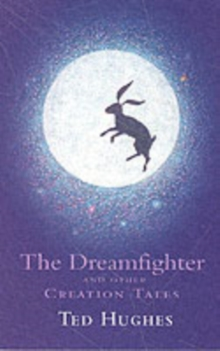 The Dreamfighter and Other Creation Tales, Hardback Book